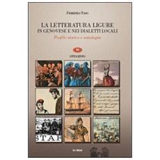 La letteratura ligure in genovese. Profilo storico e antologia. Vol. 6: Ottocento.
