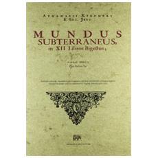 Mundus subterraneus in XII libros digestus (rist. anast. Amsterdam, 1678)