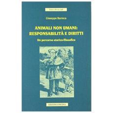 Animali non umani: responsabilità e diritti. Un percorso storico-filosofico
