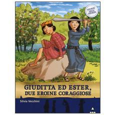 Giuditta ed Ester, due eroine coraggiose. Storie nelle storie