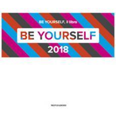 Mazzoni - Be Yourself 2018. Ediz. Illustrata