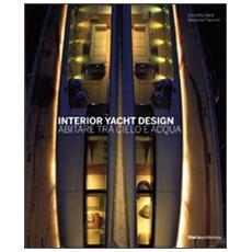 Interior yacht design. Abitare tra cielo e acqua