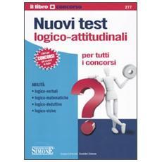 Nuovi test logico-attitudinali. Per tutti i concorsi