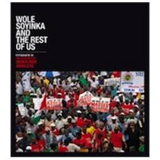 Wole Soyinka and the rest of us. Catalogo della mostra fotografica di Akintunde Akinleye. Ediz. multilingue