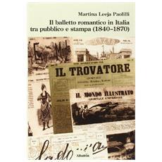Il balletto romantico in Italia tra pubblico e stampa (1840-1870)