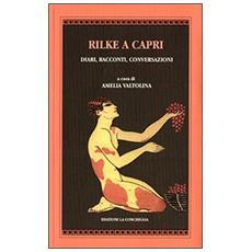 Rilke a Capri. Diari, racconti, conversazioni