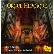 Scott Farrell / Organ Of Rochester Cathedral - Orgue Heroique