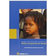 Roma e la povertà nel mondo. Indagine sulle azioni della società civile. Rapporto 2005