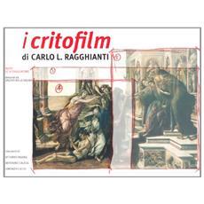 I critofilm di Carlo L. Ragghianti. Tutte le sceneggiature