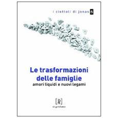 Le trasformazioni delle famiglie. Amori liquidi e nuovi legami