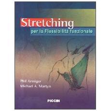 Stretching. Per la flessibilità funzionale