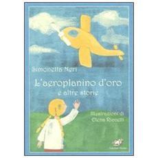 L'aeroplanino d'oro e altre storie
