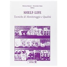 Shelf-life. Tecniche di monitoraggio e qualità
