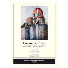 Firenze e Rosai. La città e il suo pittore