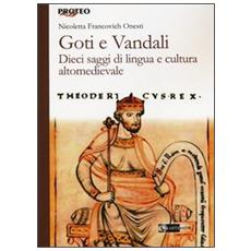Goti e Vandali. Dieci saggi di lingua e cultura altomedievale
