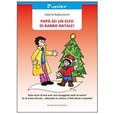 Papà sei un elfo di Babbo Natale