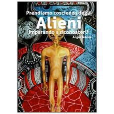 Prendiamo coscienza degli alieni, imparando a riconoscerli