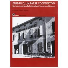 Fabbrico, un paese cooperativo. Storia e memoria della cooperativa di consumo 1885-2009