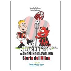 Giuseppino e Angelino Diavolino. Storia del Milan
