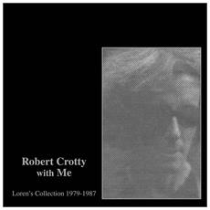 Robert Crotty With Me: Loren'S Collection 1979-1987 (2 Lp)