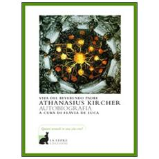 Vita del reverendo padre Athanasius Kircher