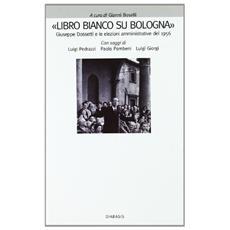 Libro bianco su Bologna. Giuseppe Dossetti e le elezioni amministrative del 1956