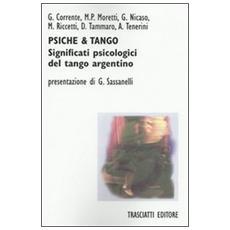 Psiche & tango. Aspetti psicologici del tango argentino