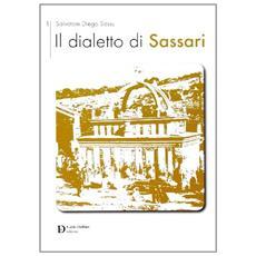 Il dialetto di Sassari. Vol. 1