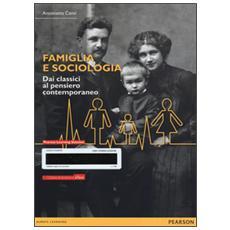 Famiglia e sociologia. Dai classici al pensiero contemporaneo. Con eText. Con espansione online
