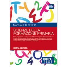 test. Manuale di teoria. Per la preparazione ai corsi di laurea dell'area formazione ed educazione. Vol. 4: Scienze della formazione primaria.