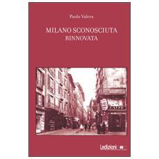 Milano sconosciuta rinnovata