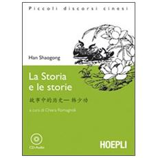 Storia e le storie. Con CD Audio