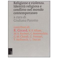 Religione e violenza. Identità religiosa e conflitto nel mondo contemporaneo