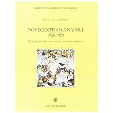 Novecentismo a Napoli 1926-1929. Elementi per la ricostruzione di un'avanguardia