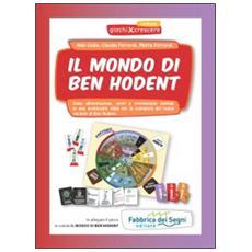 Mondo di Ben Hodent. Con gadget (Il)
