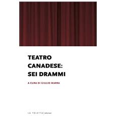 Teatro canadese: sei drammi