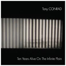 Tony Conrad - Ten Years Alive On The Infinite Plain (2 Cd)