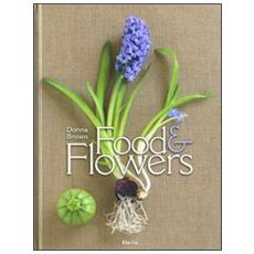 Food and flowers. Ediz. inglese