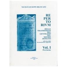 Repertorium delle trasmissioni del gentilizio nel mondo romano. Vol. 1: Provinciae. Sulla base della documentazione epigrafica