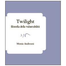 Twilight. Filosofia della vulnerabilità
