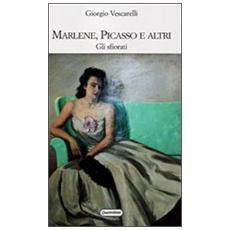 Marlene, Picasso e altri. Gli sfiorati