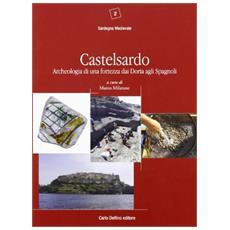 Castelsardo. Archeologia di una fortezza dai Doria agli Spagnoli