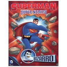 Superman Super Nemici: Bizarro