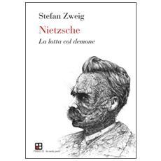 Nietzsche. La lotta col demone