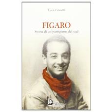 Figaro. Storia di un partigiano del sud