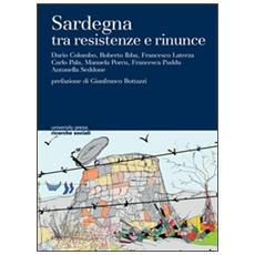 Sardegna tra resistenze e rinunce