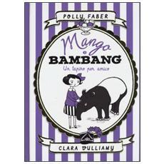Mango e Bambang. Un tapiro per amico
