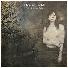 Elysian Fields - Ghosts Of No