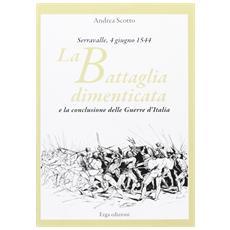 La battaglia dimenticata. Serravalle, 4 giugno 1544