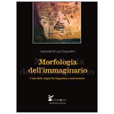 Morfologia dell'immaginario. L'arte delle origini fra linguistica e neuroscienze